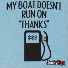 My Boat Doesn't Run on Thanks